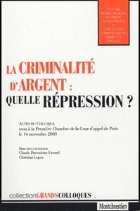 LA CRIMINALITE D'ARGENT : QUELLE REPRESSION ?