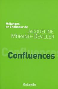 MELANGES EN L'HONNEUR DE JACQUELINE MORAND-DEVILLER : CONFLUENCES