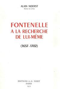 FONTENELLE A LA RECHERCHE DE LUI-MEME.