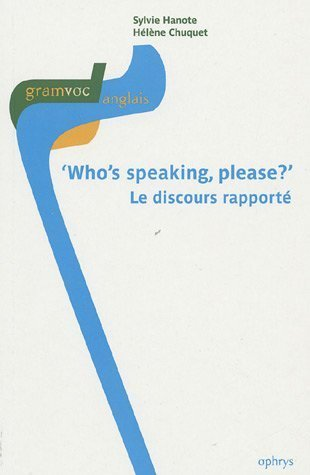 WHO'S SPEAKING PLEASE ? LE DISCOURS RAPPORTE