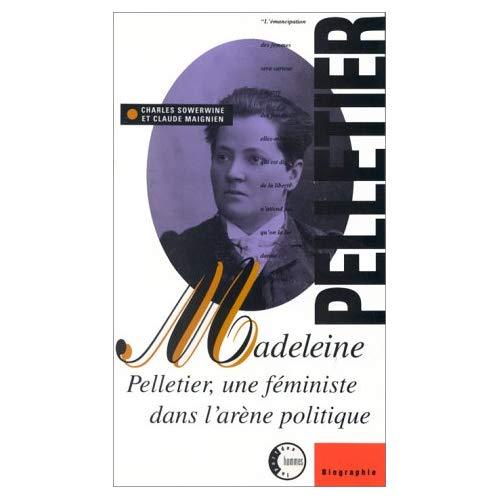 MADELEINE PELLETIER, UNE FEMINISTE DANS L'ARENE POLITIQUE...