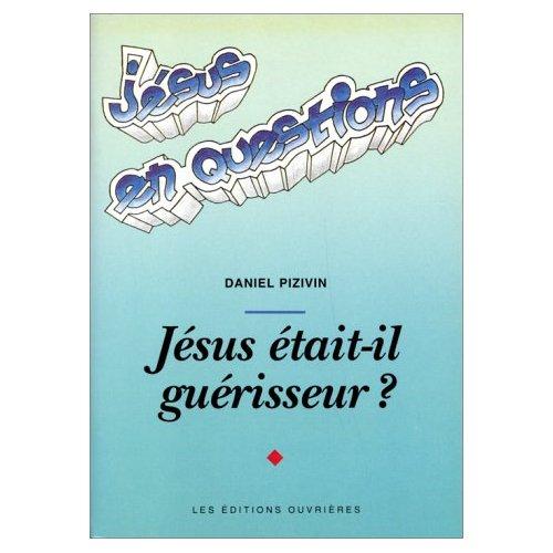 JESUS ETAIT-IL GUERISSEUR ?