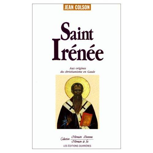 SAINT IRENEE AUX ORIGINES DU CHRISTIANISME EN GAULE
