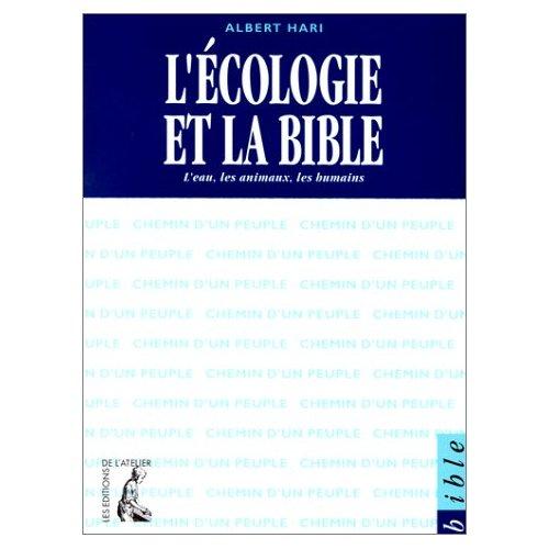 ECOLOGIE ET LA BIBLE (L')