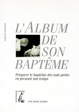 ALBUM DE SON BAPTEME (ANIMATEUR)