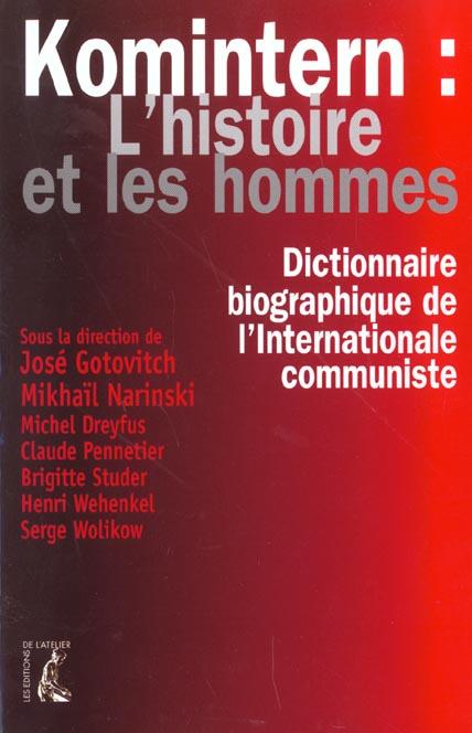 KOMINTERN, L'HISTOIRE ET LES HOMMES EN FRANCE, EN BELGIQUE, AU LUXEMBOURG, EN SUISSE ET A