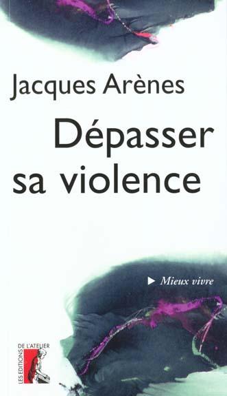 DEPASSER SA VIOLENCE