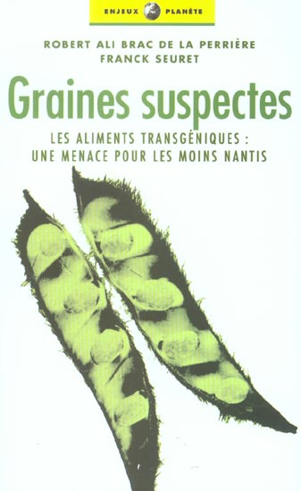GRAINES SUSPECTES PLANTES TRANSGENIQUES, UNE MENACE POUR LES MOINS NANTIS
