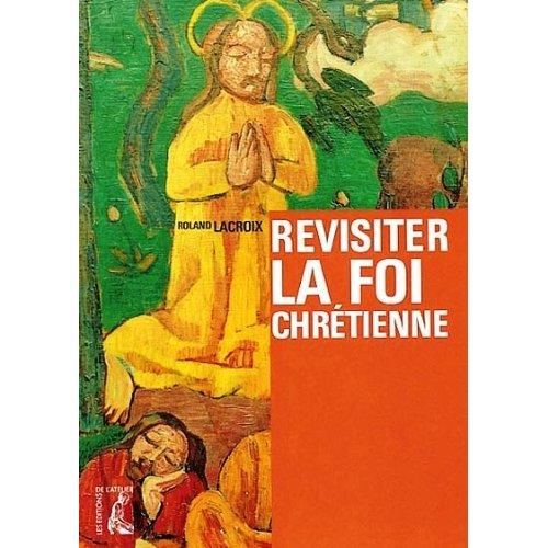REVISITER LA FOI CHRETIENNE