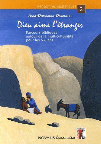 DIEU AIME L'ETRANGER PARCOURS BIBLIQUES POUR LES 5-8 ANS