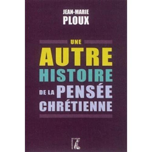AUTRE HISTOIRE DE LA PENSEE CHRETIENNE