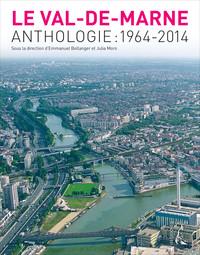 VAL DE MARNE (LE) - ANTHOLOGIE 1964-2014