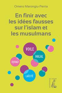 EN FINIR AVEC LES IDEES FAUSSES SUR L'ISLAM ET LES MUSULMANS