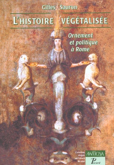 L'HISTOIRE VEGETALISEE ORNEMENT ET POLITIQUE A ROME