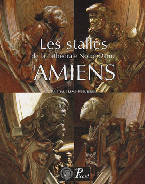 LES STALLES DE LA CATHEDRALE NOTRE-DAME D'AMIENS