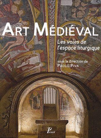 ART MEDIEVAL. - LES VOIES DE L'ESPACE LITURGIQUE