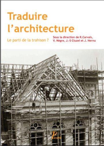 TRADUIRE L'ARCHITECTURE TEXTE ET IMAGE, UN PASSAGE VERS LA CREATION ?