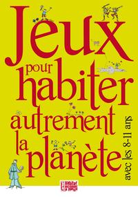 JEUX POUR HABITER AUTREMENT LA PLANETE AVEC LES 08-11 ANS