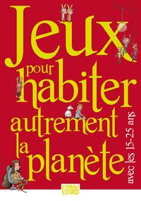 JEUX POUR HABITER AUTREMENT LA PLANETE AVEC LES 15-25 ANS