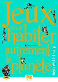 JEUX POUR HABITER AUTREMENT LA PLANETE AVEC LES 11-15 ANS