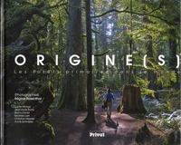 ORIGINES - LES FORETS PRIMAIRES DANS LE MONDE