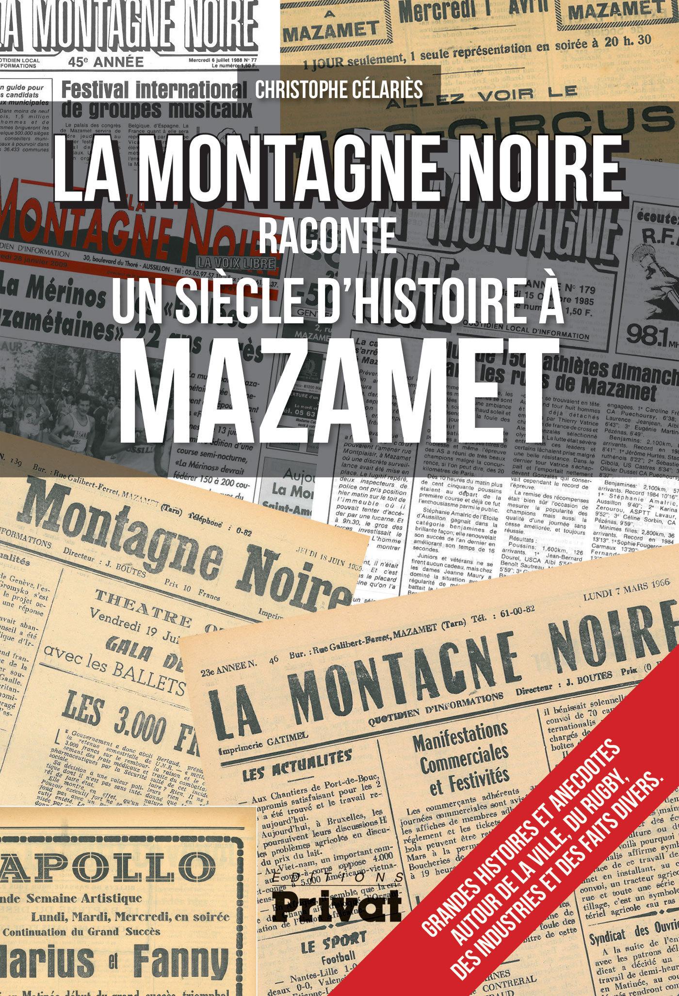 """""""LA MONTAGNE NOIRE"""" RACONTE UN SIECLE D'HISTOIRE A MAZAMET"""