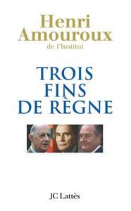 TROIS FINS DE REGNE