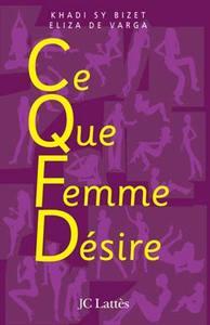 C.Q.F.D CE QUE FEMME DESIRE