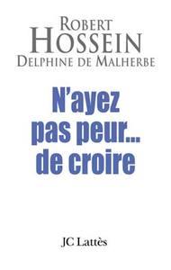 N'AYEZ PAS PEUR...DE CROIRE