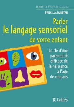 PARLER LE LANGAGE SENSORIEL DE VOTRE ENFANT
