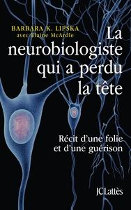 LA NEUROBIOLOGISTE QUI A PERDU LA TETE