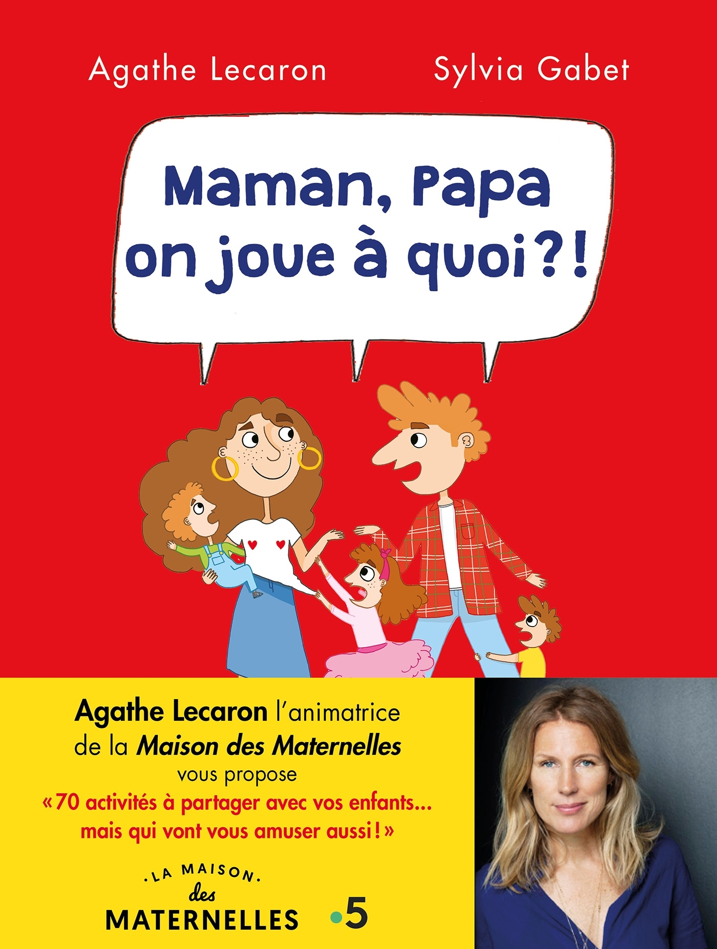 MAMAN, PAPA, ON JOUE A QUOI ?