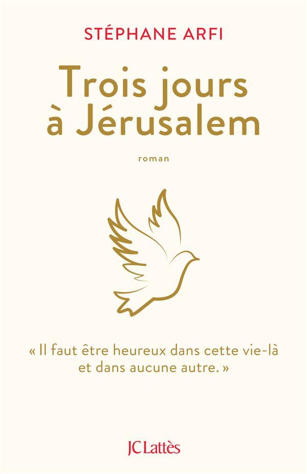 TROIS JOURS A JERUSALEM