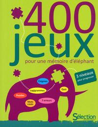 400 JEUX POUR UNE MEMOIRE D'ELEPHANT