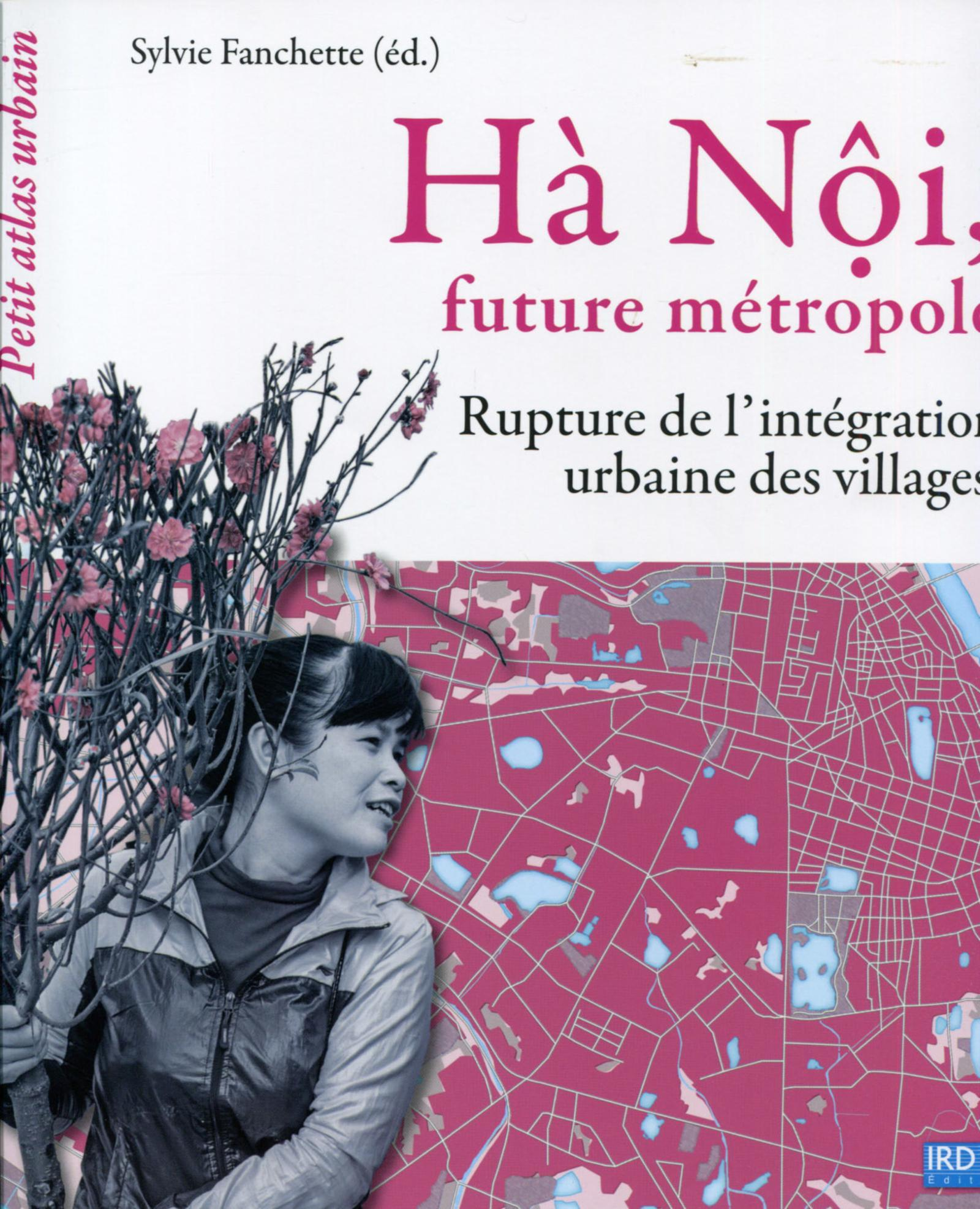 HA NOI FUTURE METROPOLE  RUPTURE DE L INTEGRATION URBAINE DES VILLAGES