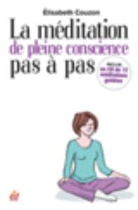 LA MEDITATION DE PLEINE CONSCIENCE PAS A PAS