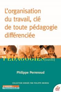 L ORGANISATION DU TRAVAIL CLE DE TOUTE PEDAGOGIE DIFFERENCIEE