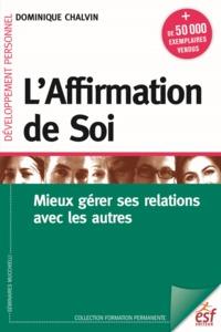 L AFFIRMATION DE SOI MIEUX GERER SES RELATIONS AVEC LES AUTRES