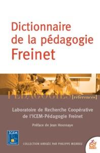 DICTIONNAIRE DE LA PEDAGOGIE FREINET