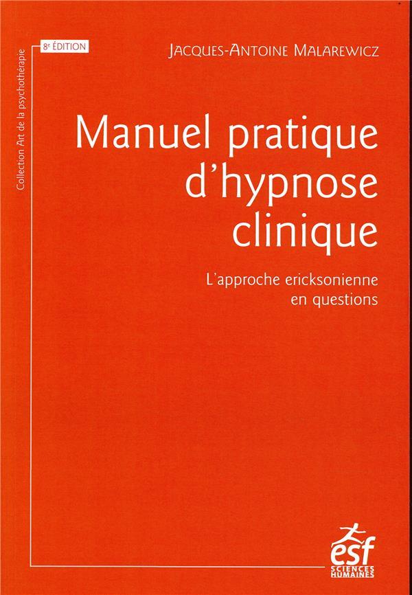 MANUEL PRATIQUE D HYPNOSE CLINIQUE - L'APPROCHE ERICKSONIENNE EN QUESTIONS