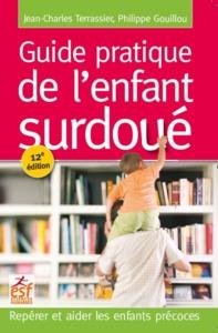 GUIDE PRATIQUE DE L'ENFANT SURDOUE NED - REPERER ET AIDER LES ENFANTS PRECOCES
