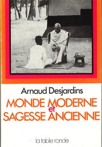 MONDE MODERNE ET SAGESSE ANCIENNE