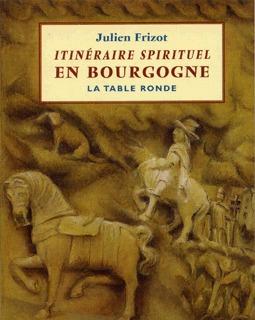 ITINERAIRE SPIRITUEL EN BOURGOGNE