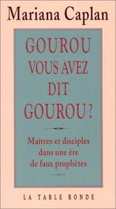 GOUROU, VOUS AVEZ DIT GOUROU ?