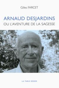 Arnaud Desjardins ou l'aventure de la sagesse
