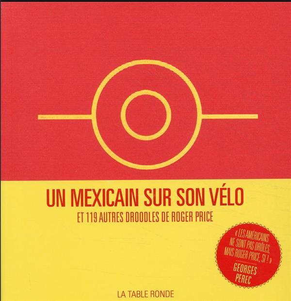 UN MEXICAIN SUR SON VELO ET 119 AUTRES DROODLES