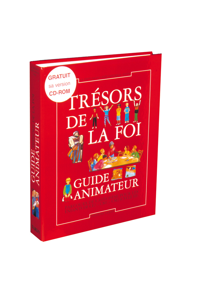 GUIDE ANIMATEUR TRESORS DE LA FOI + CDROM (CE2-CM1-CM2)