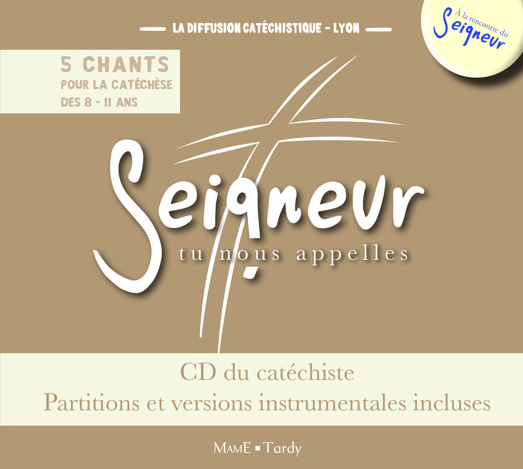 8-11 ANS - CD DU CATECHISTE MARRON + PARTITIONS - MODULES 9 A 12