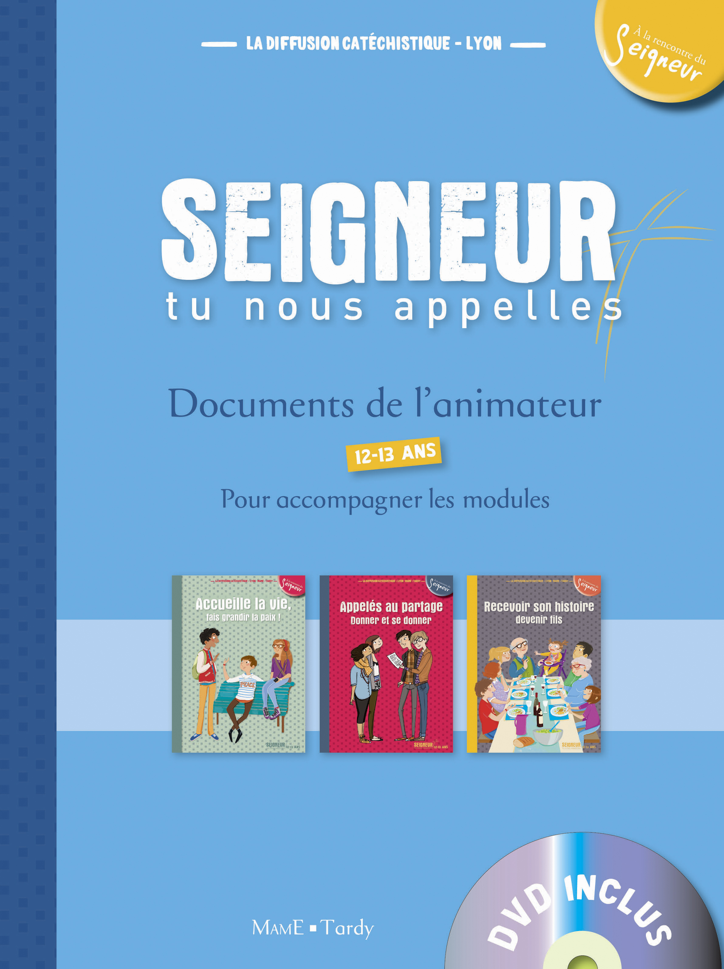 12-13 ANS - DOCUMENTS DE L'ANIMATEUR BLEU (+ DVD) - MODULES 5 A 7