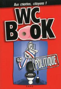 WC BOOK POLITIQUE - AUX CHIOTTES, CITOYENS !